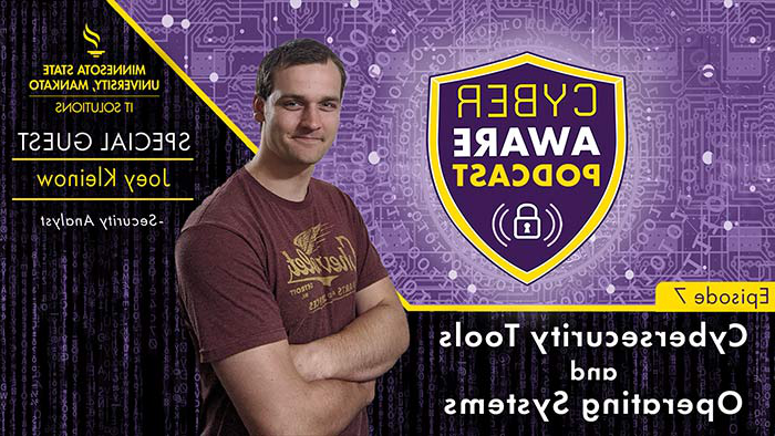 "IT解决方案 logo, circuit imagery, shield and lock cyberaware Podcast logo, and photo of Joey Kleinow. Text that says ""special guest Joey Kleinow, security analyst. Episode seven, Cybersecurity Tools and Operating Systems."""